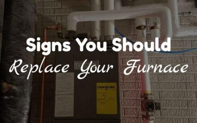 Signs You Should Replace Your Furnace